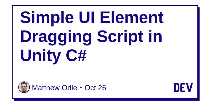Simple UI Element Dragging Script in Unity C# - DEV