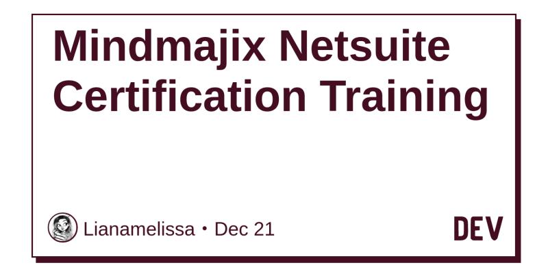 Mindmajix Netsuite Certification Training - DEV Community