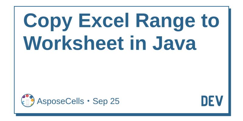 Copy Excel Range to Worksheet in Java - DEV Community