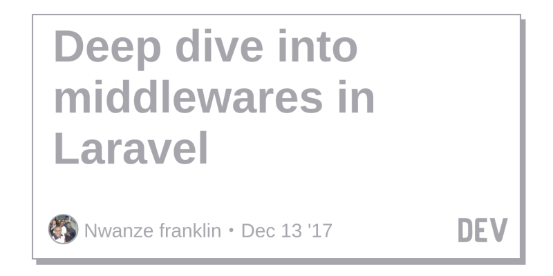 Deep dive into middlewares in Laravel - DEV Community