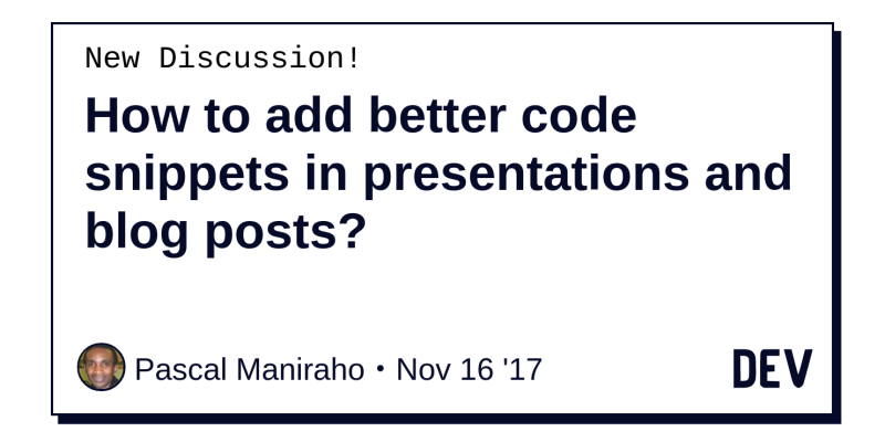 How to add better code snippets in presentations and blog