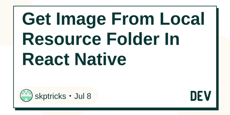 Get Image From Local Resource Folder In React Native - DEV