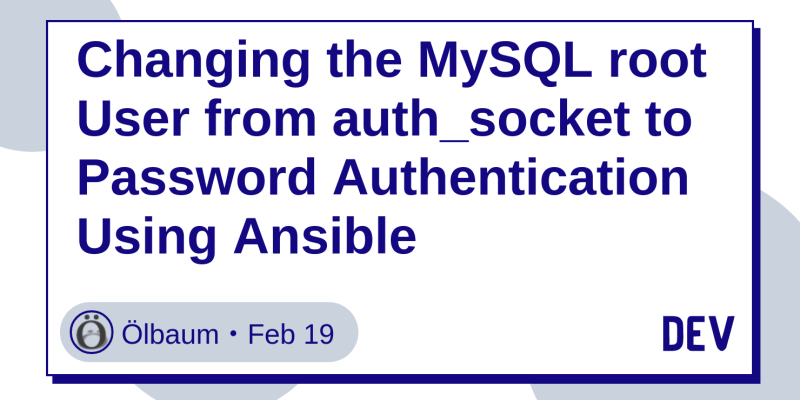 Changing the MySQL root User from auth_socket to Password