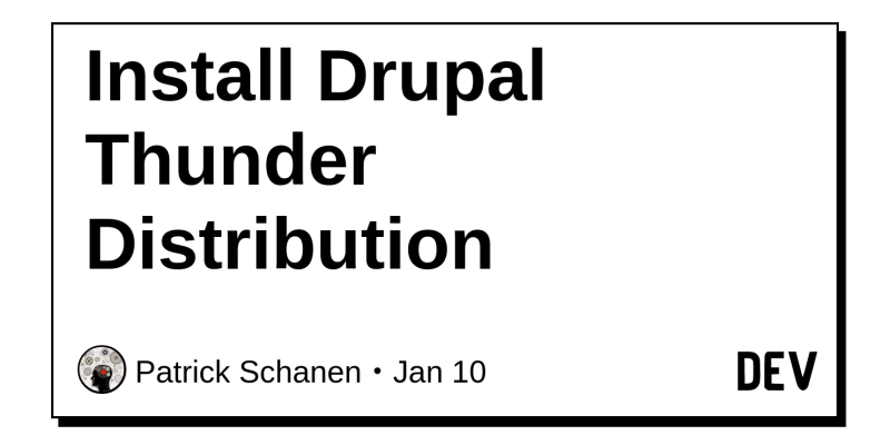 Install Drupal Thunder Distribution - DEV Community 👩 💻👨 💻