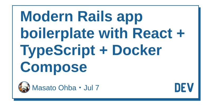 Modern Rails app boilerplate with React + TypeScript + Docker