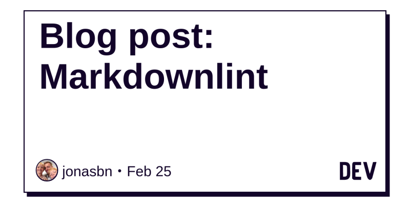 Blog post: Markdownlint - DEV Community 👩 💻👨 💻