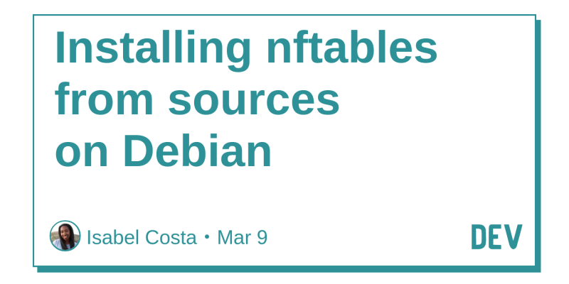 Installing nftables from sources on Debian - DEV Community
