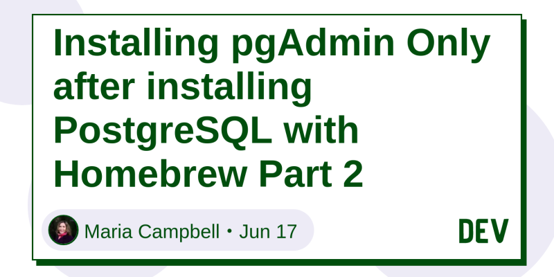 Installing pgAdmin Only after installing PostgreSQL with
