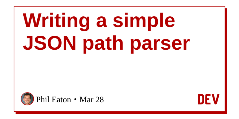 Writing a simple JSON path parser - DEV Community 👩 💻👨 💻