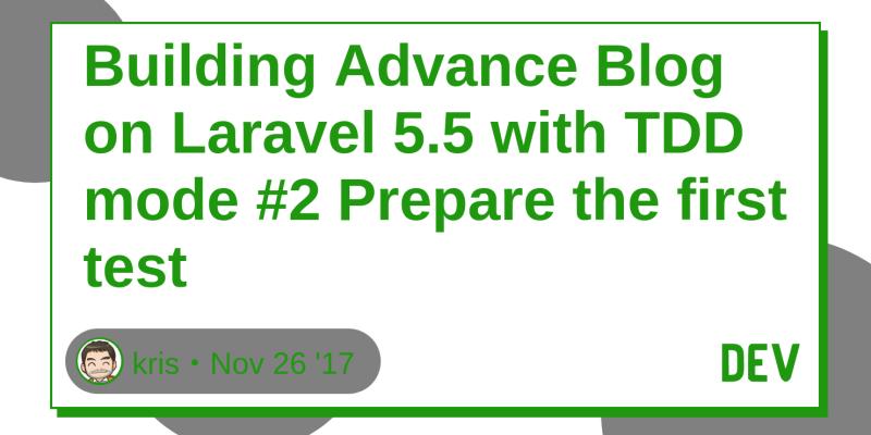 Building Advance Blog on Laravel 5 5 with TDD mode #2