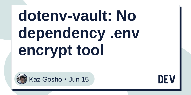 dotenv-vault: No dependency  env encrypt tool - DEV