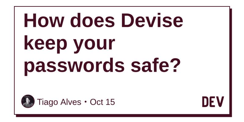 How does Devise keep your passwords safe? - DEV Community