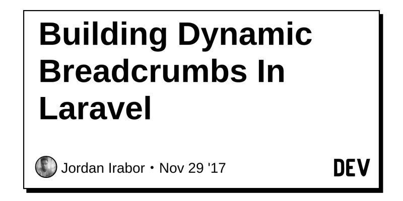Building Dynamic Breadcrumbs In Laravel - DEV Community