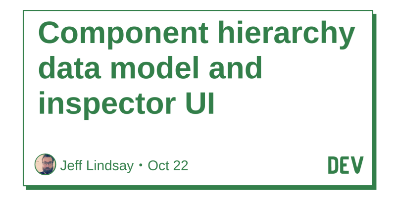 Component hierarchy data model and inspector UI - DEV Community