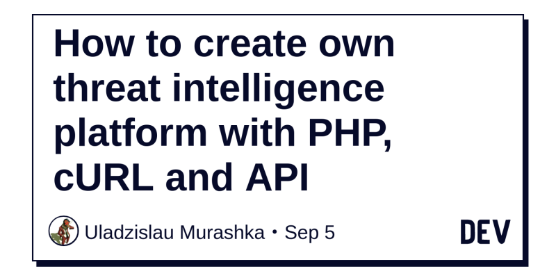 How to create own threat intelligence platform with PHP