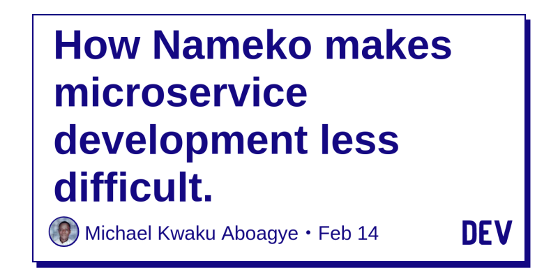 How Nameko makes microservice development less difficult  - DEV