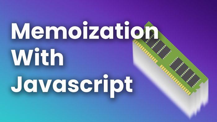 Memoization with JavaScript