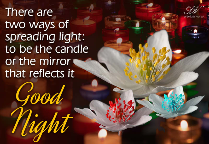 Good Night Be A Candle And Spread Light Premium Wishes