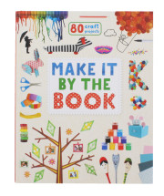 MAKE IT BY THE BOOK 80 CRAFT PROJECTS