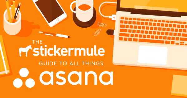 The Sticker Mule Guide to Asana