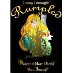 Rumpled: A Retelling of Rumpelstiltskin by Lacey Louwagie (Paperback)