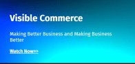 Visible Commerce: Making Better Business and Making Business Better