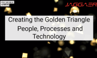 Creating the Golden Triangle: People, Processes and Technology