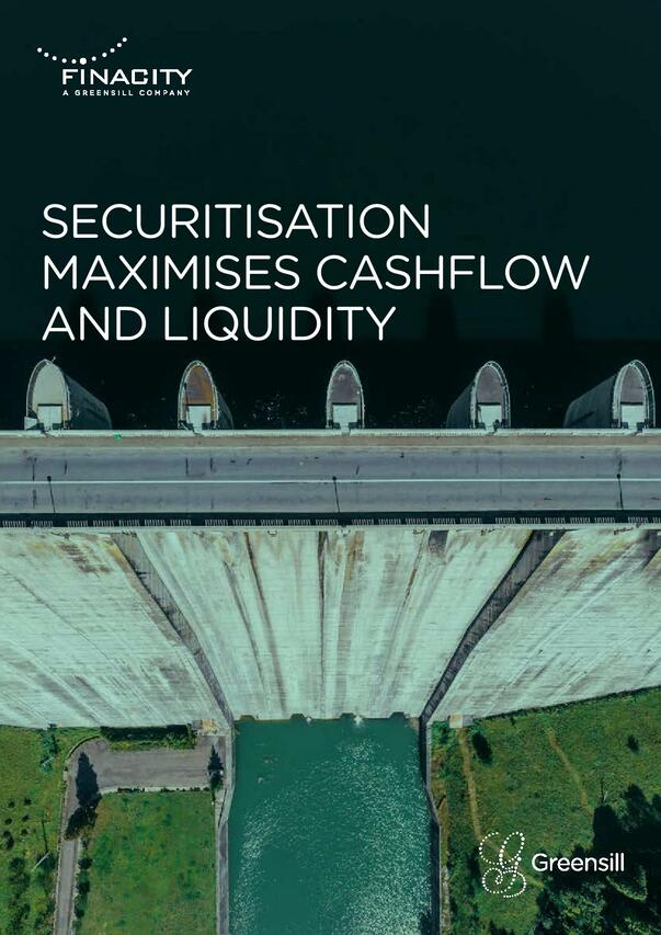 Securitisation Maximises Cashflow and Liquidity
