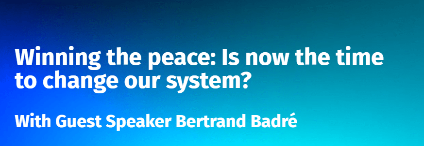 Winning the Peace: Is now the Time to Change our System?