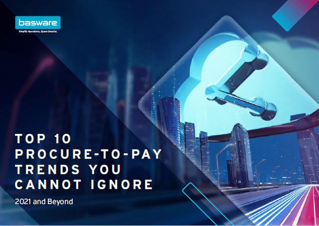 Top 10 Procure-to-Pay Trends You Cannot Ignore – 2021 and beyond