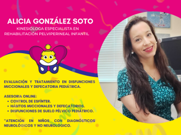 Klga. Alicia González Soto Especialista en Rehabilitación Pelviperineal Infantil