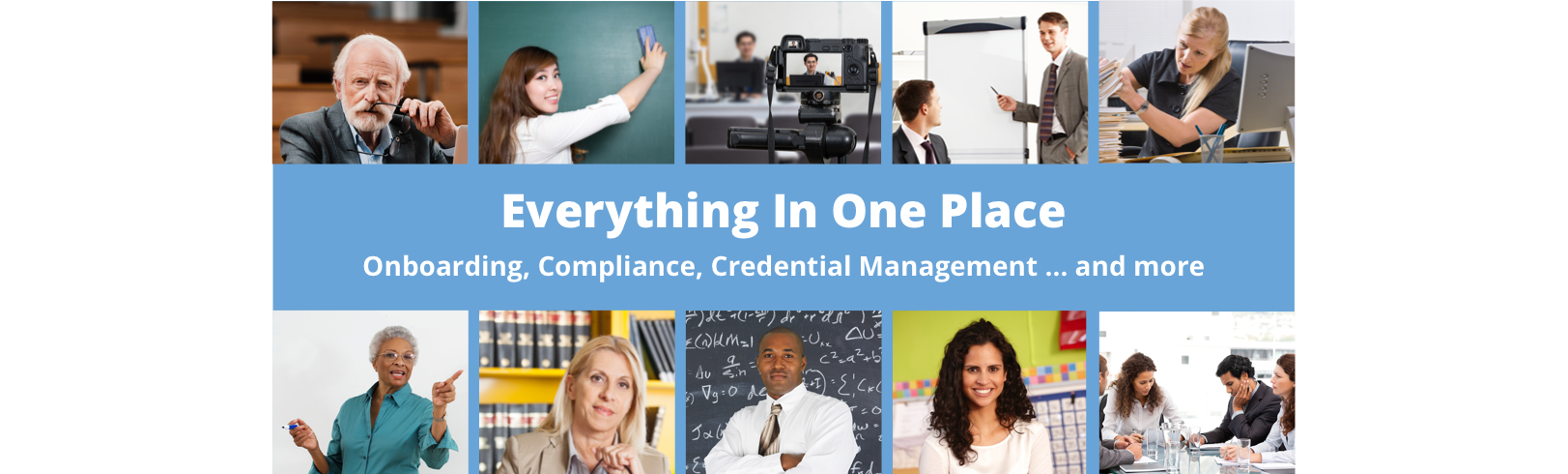 Everything In One Place - Onboarding, Compliance, Credential Management