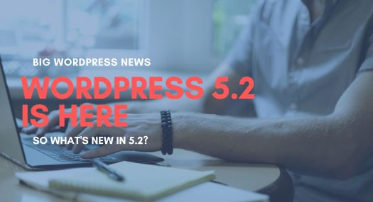 WordPress 5.2 Is Here – So What's New?