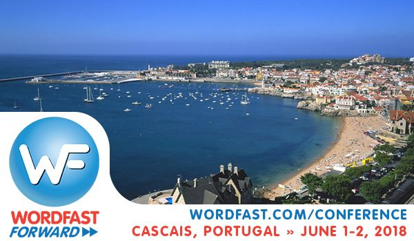 Wordfast Forward 2018 User Conference in Cascais, Portugal
