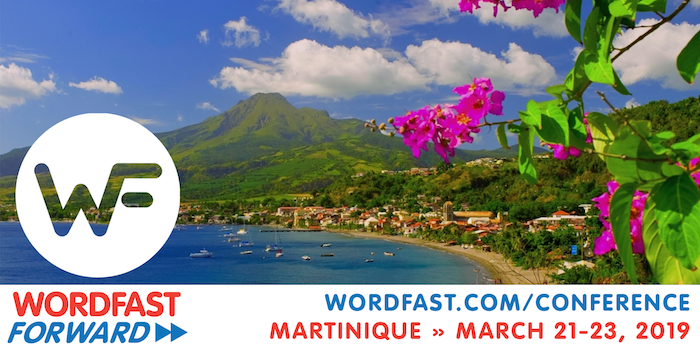 This is an image for the 5th annual Wordfast Forward user conference taking place March 21-23, 2019 in Martinique