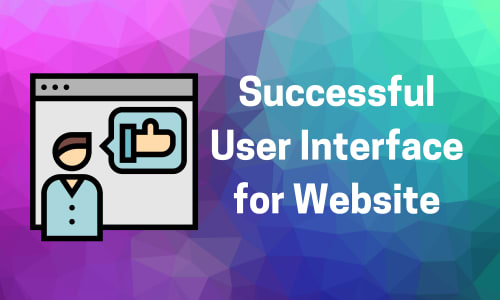 7 Awesome Tips for Successful Website UI Design