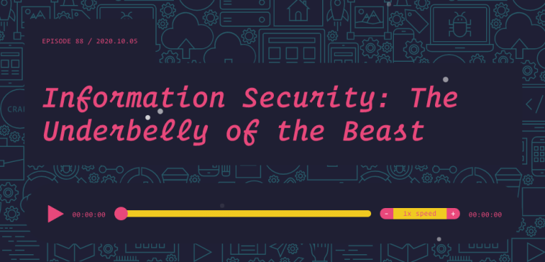 Information Security: The Underbelly of the Beast