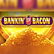 Bankin' Bacon
