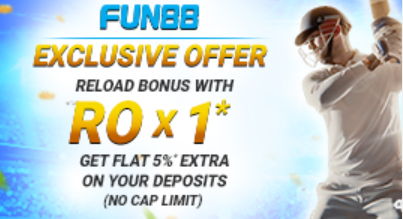 Get 5% deposit reload on Fun88 with exclusive reload offer