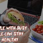 How people with busy lifestyle can stay fit and healthy