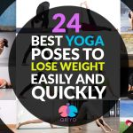24 Yoga poses to Lose Weight easily and quickly
