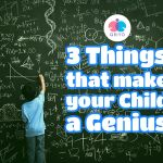 3 Things that make your child a genius