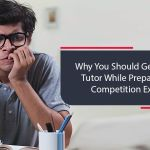 Why Home Tutor For Competitive Exams?
