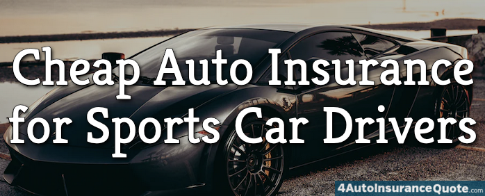 Cheap Auto Insurance for Sports Car Drivers