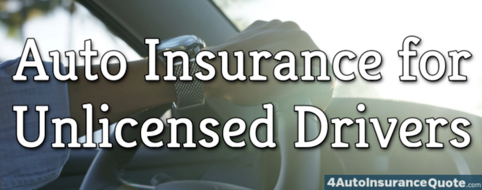 car insurance for unlicensed drivers