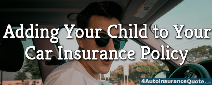 adding your child to your car insurance policy