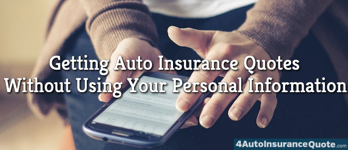 getting auto insurance quotes without using your personal information
