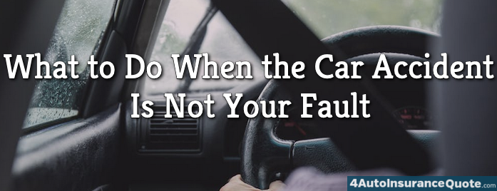 What to Do When the Car Accident Is Not Your Fault