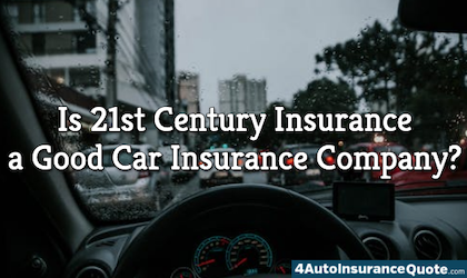 is 21st century insurance a good insurance company?