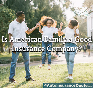 is american family insurance good?
